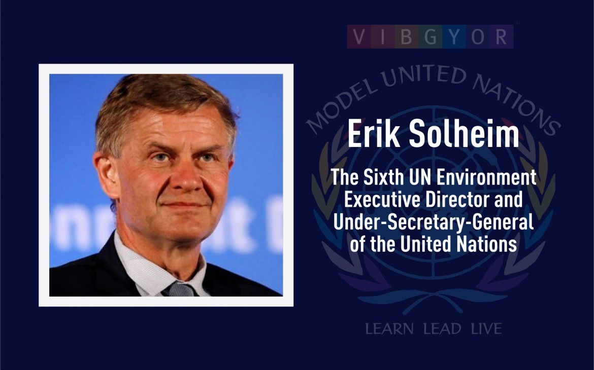 Chief Guest – Opening Ceremony | Erik Solheim: The Sixth UN Environment Executive Director and Under-Secretary-General of the United Nations